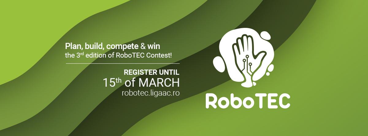 Înscrie-te la RoboTEC și demonstrează-ți că ești cel mai bun!