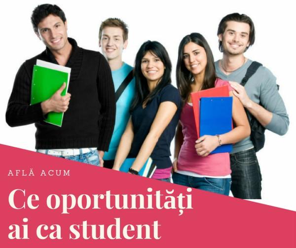 Ce oportunitati ai ca student